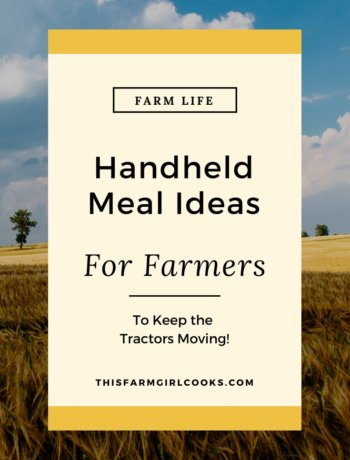Need an easy field meal for your farmer? How about these tractor friendly, handheld eats? #fieldmeals #tractorfriendly