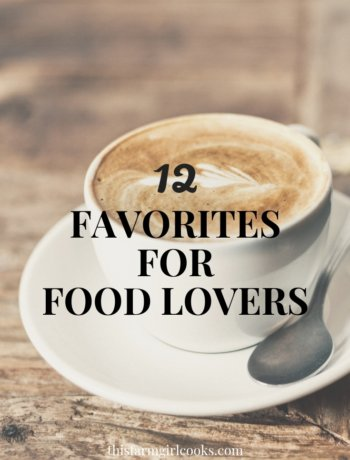 12 Favorites for Food Lovers
