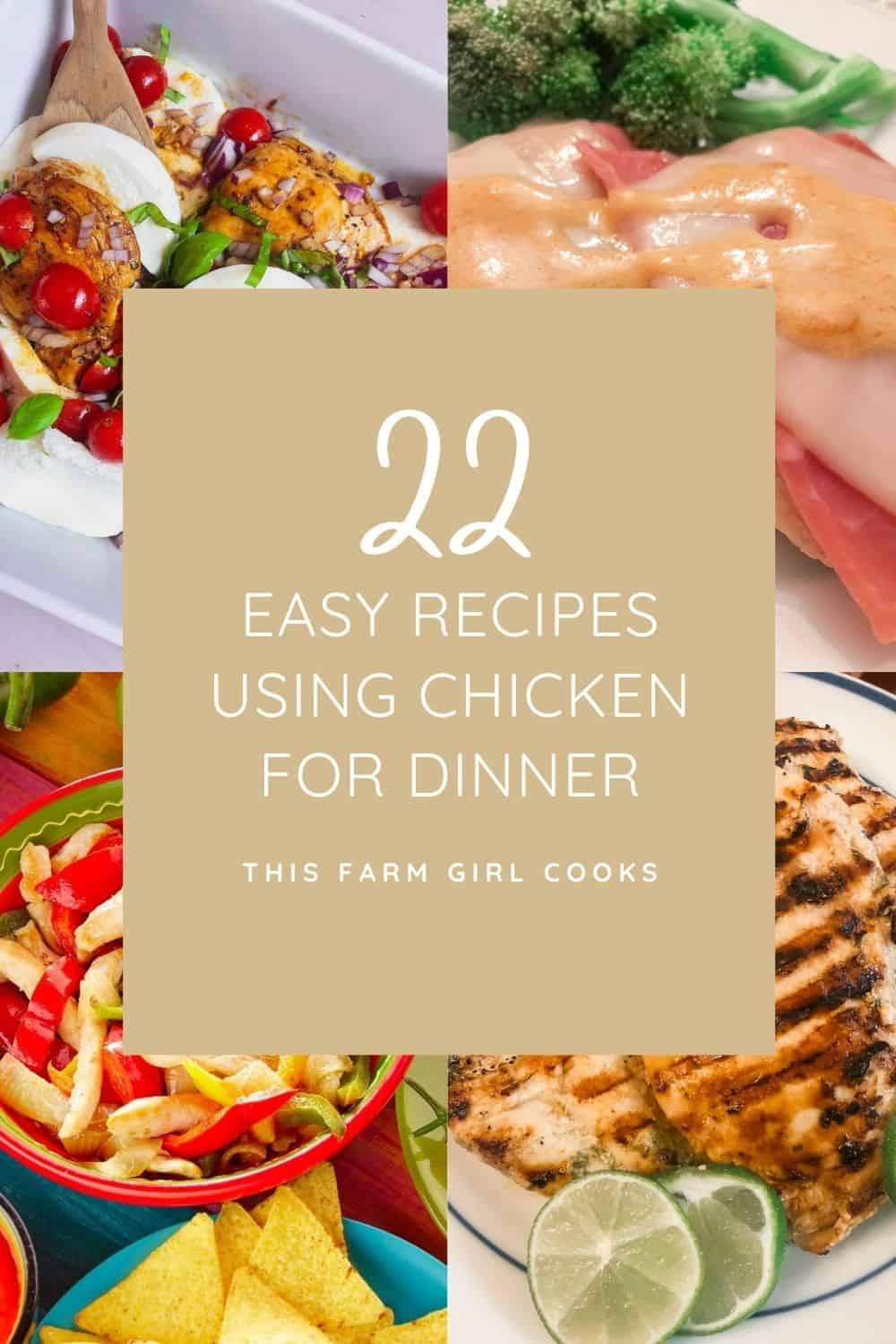 22 easy recipes using chicken for dinner